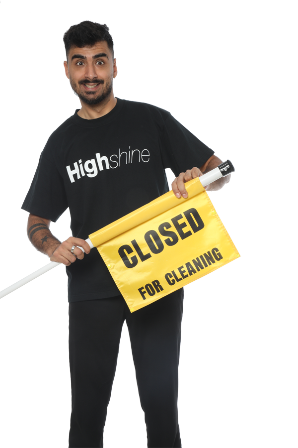 High Shine cleaning with sign